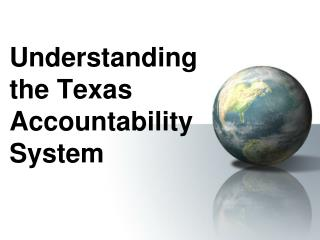 Understanding  the Texas Accountability System