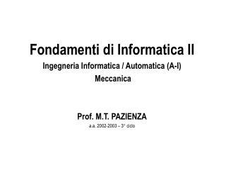 Fondamenti di Informatica II Ingegneria Informatica / Automatica (A-I)  Meccanica