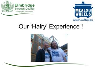 Our 'Hairy' Experience !