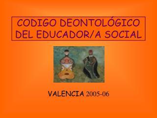 CODIGO DEONTOLÓGICO DEL EDUCADOR/A SOCIAL