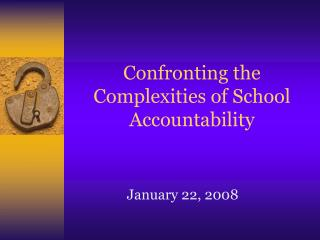 Confronting the Complexities of School Accountability