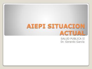 AIEPI SITUACION ACTUAL