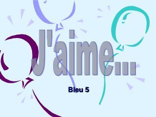 Bleu 5