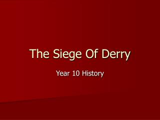 The Siege Of Derry