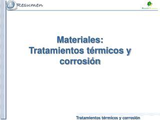 Materiales: Tratamientos térmicos y corrosión