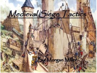 Medieval Siege Tactics