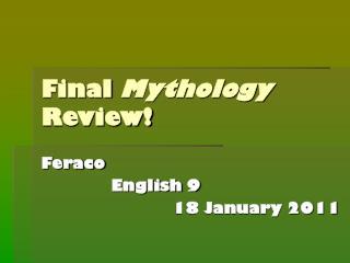 Final  Mythology  Review!