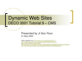 Dynamic Web Sites DECO 3001 Tutorial 9 – CMS