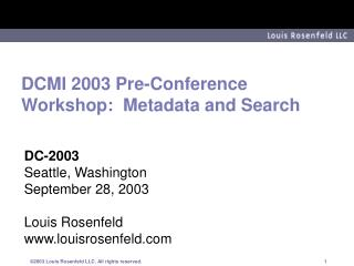 DCMI 2003 Pre-Conference Workshop:  Metadata and Search