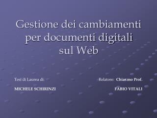 Gestione dei cambiamenti  per documenti digitali  sul Web