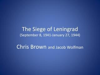 The Siege of Leningrad (September 8, 1941-January 27, 1944)