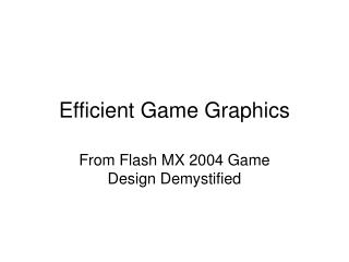 Efficient Game Graphics