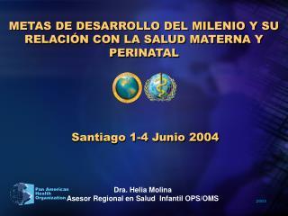 METAS DE DESARROLLO DEL MILENIO Y SU RELACI�N CON LA SALUD MATERNA Y PERINATAL