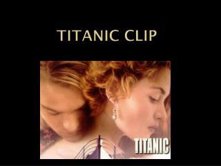 Titanic Clip
