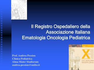 Il Registro Ospedaliero della Associazione Italiana Ematologia Oncologia Pediatrica