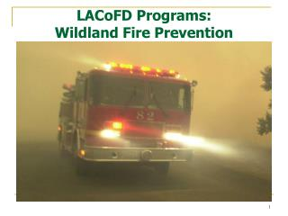 LACoFD Programs:  Wildland Fire Prevention