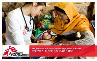 MSF, partenaire humanitaire de l'ING NIght MARATHON 2014 RELEVEZ LE DEFI SOLIDAIRE MSF