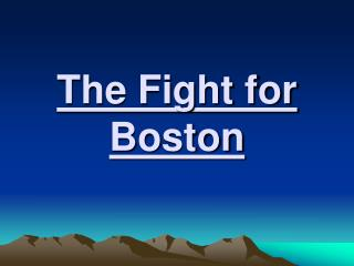 The Fight for Boston