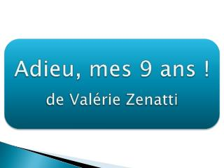 Adieu, mes 9 ans ! de  Valérie  Zenatti