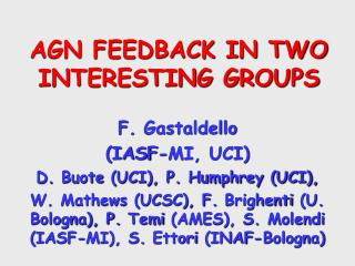 AGN FEEDBACK IN TWO INTERESTING GROUPS