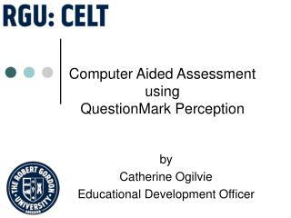 Computer Aided Assessment using  QuestionMark Perception