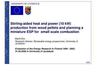 Martti Aho  Research director, Renewable energy programmes, University of Jyvaskyla
