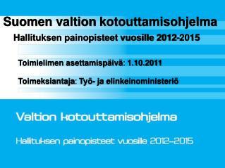 Suomen v altion  k otouttamisohjelma  Hallituksen painopisteet vuosille 2012 - 2015