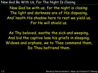 Now God Be With Us, For The Night Is Closing