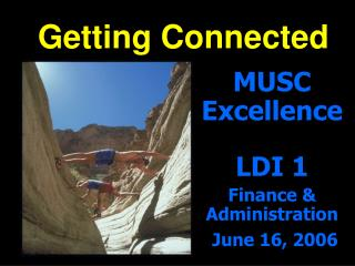 MUSC Excellence LDI 1 Finance & Administration June 16, 2006