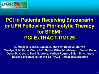 PCI in Patients Receiving Enoxaparin or UFH Following Fibrinolytic Therapy for STEMI: PCI ExTRACT-TIMI 25