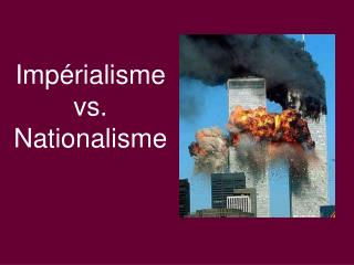 Impérialisme vs. Nationalisme