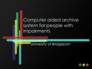 Computer aided archive system for people with impairments