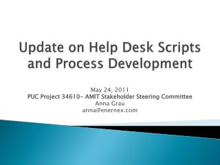 Update on Help Desk Scripts and Process Development