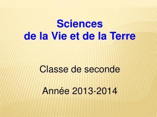 Sciences de la Vie et de la Terre Classe de seconde Année 2013-2014