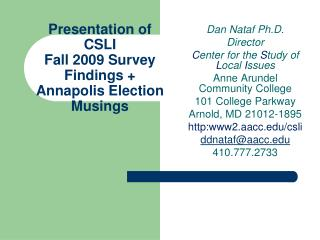 Presentation of CSLI Fall 2009 Survey Findings + Annapolis Election Musings