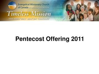 Pentecost Offering 2011