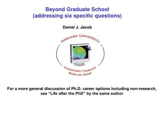 Beyond Graduate School (addressing six specific questions)