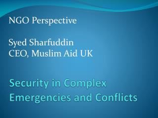 Security in Complex Emergencies and Conflicts