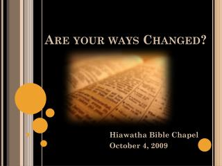 Are your ways Changed?