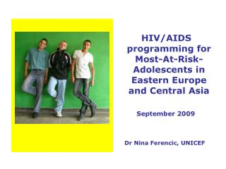HIV/AIDS programming for Most-At-Risk-Adolescents in Eastern Europe and Central Asia