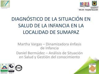 DIAGNÓSTICO DE LA SITUACIÓN EN SALUD DE LA INFANCIA EN LA LOCALIDAD DE SUMAPAZ