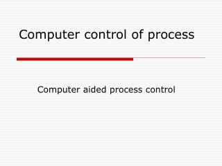 Computer control of process