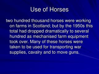 Use of Horses