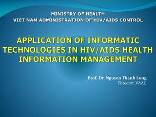 APPLICATION OF INFORMATIC TECHNOLOGIES IN HIV/AIDS HEALTH INFORMATION MANAGEMENT
