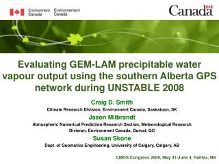 Craig D. Smith Climate Research Division, Environment Canada, Saskatoon, SK Jason Milbrandt