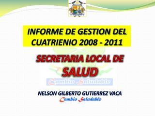 INFORME DE GESTION DEL CUATRIENIO 2008 - 2011