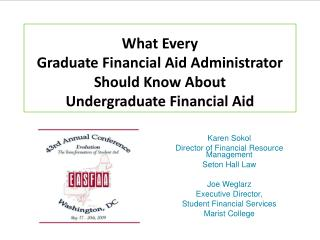 What Every  Graduate Financial Aid Administrator  Should Know About Undergraduate Financial Aid