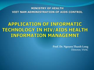 APPLICATION OF INFORMATIC TECHNOLOGY IN HIV/AIDS HEALTH INFORMATION MANAGEMNT