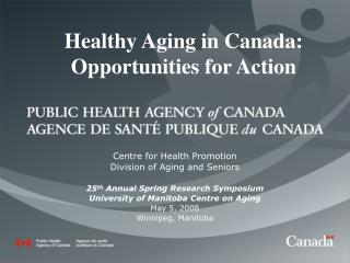 Healthy Aging in Canada: Opportunities for Action