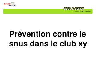 Prévention contre l e snus dans  le club xy